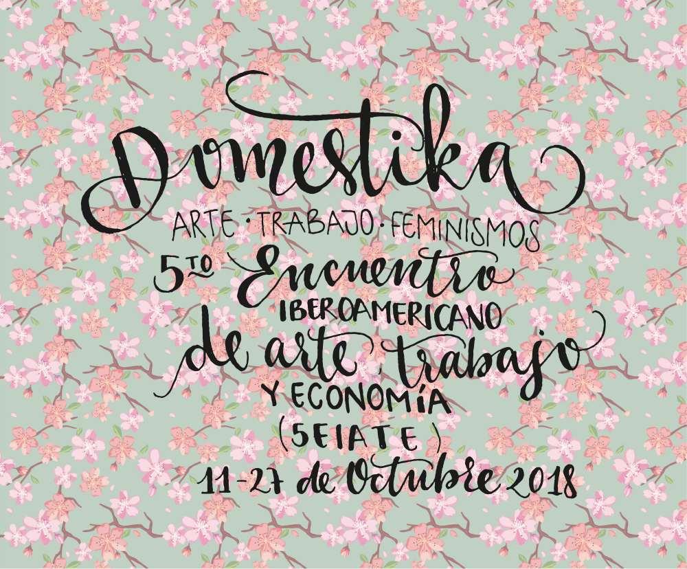 Paulina León | Doméstika arte, trabajo y feminismos | Proyecto Invitado | Mujeres Mirando Mujeres | MmiraM19
